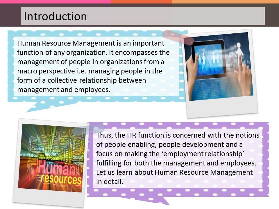 details about hrm Human resources information management underpins the framework organizational design, including job design and human resources planning compensation and benefits.